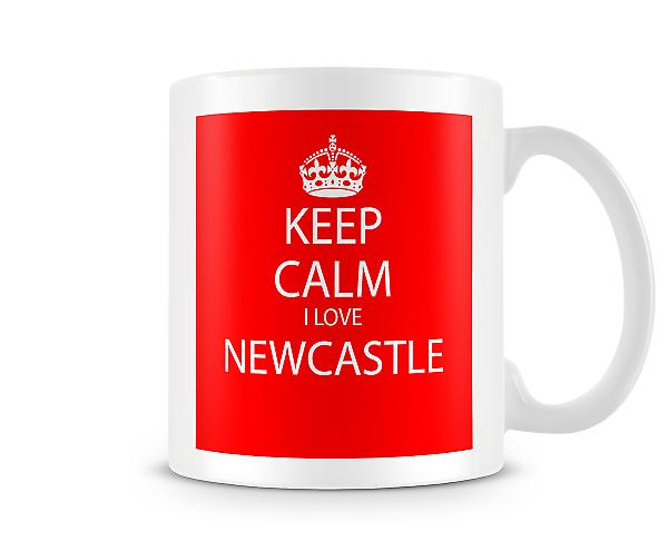 Keep Calm I Love Newcastle Printed Mug