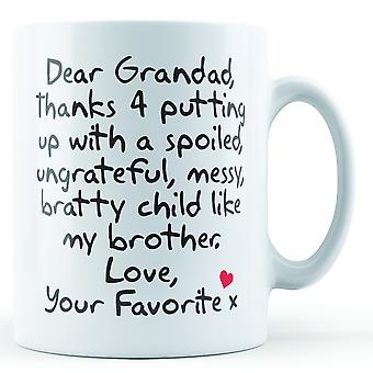 Dear Grandad Thanks For Putting Up With... Brother, Love Your Favorite - Printed Mug