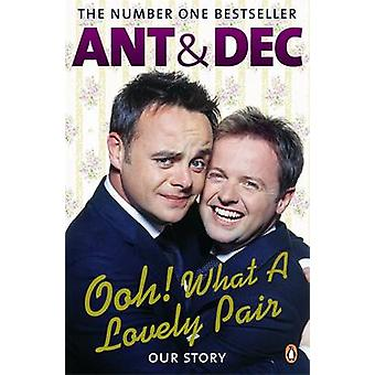 Ooh! What a Lovely Pair - Our Story by Ant McPartlin - Declan Joseph O