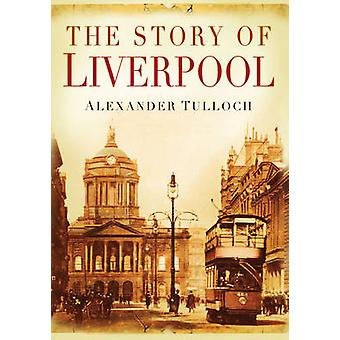 Opowieść o Liverpool przez Alexander Tulloch - 9780750945080 książki