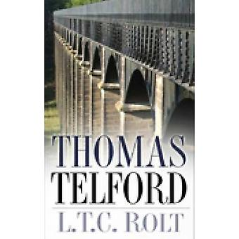 Thomas Telford (New edition) by L. T. C. Rolt - 9780750945769 Book
