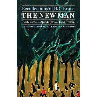 Den nya människan - tjugonio år en slav - tjugonio år en fri Man