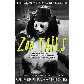 Zoo Tails by Oliver Graham-Jones - 9780857502605 Book
