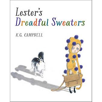 Lester's Dreadful Sweaters by K. G. Campbell - 9781554537709 Book