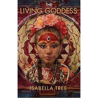 The Living Goddess - A Journey into the Heart of Kathmandu by Isabella