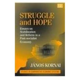 Struggle and Hope - Essays on Stabilization and Reform in a Postsocial