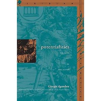 Potentialities - Collected Essays in Philosophy by Giorgio Agamben - D