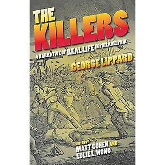 The Killers - A Narrative of Real Life in Philadelphia by George Lippa