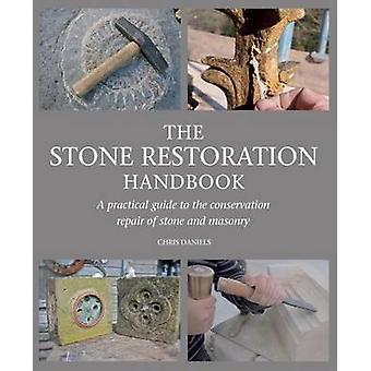 Der Stein Restaurierung-Handbuch - ein praktischer Leitfaden zur Erhaltung
