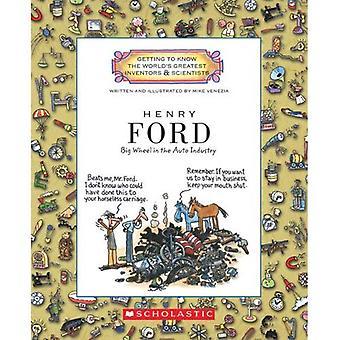 Henry Ford: Big Wheel w przemyśle samochodowym