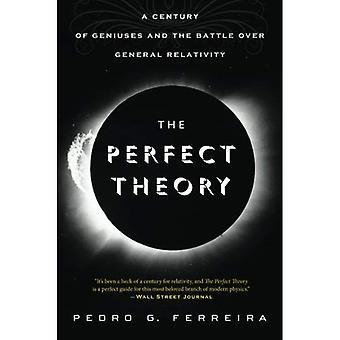 La théorie parfaite: Un siècle de génies et la bataille sur la relativité générale