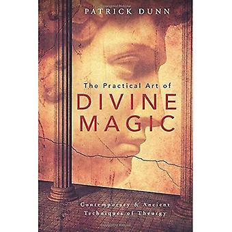 Den praktiska konsten av gudomliga magi: samtida & forntida tekniker av teurgi