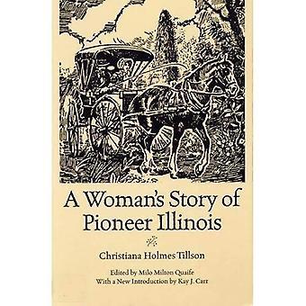 A Woman's Story of Pioneer Illinois (Shawnee Classics)