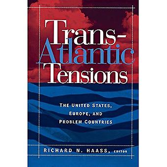 Trans-Atlantic Tensions: The United States, Europe, and Problem Countries