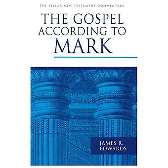The Gospel According to Mark (Pillar New Testament Commentary)