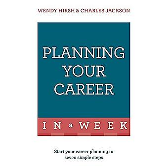 Planning Your Career In A Week: Start Your Career Planning In Seven Simple Steps (Tys in a Week)