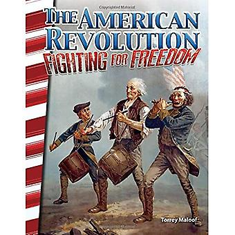 The American Revolution: Fighting for Freedom (America's Early Years) (Primary Source Readers)