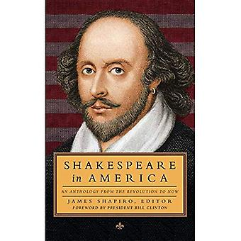 Shakespeare in America : An Anthology from the Revolution to Now (Library of America)