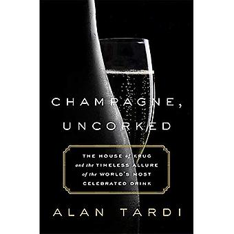 Champagne, Uncorked