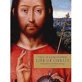 The Illuminated Life of Christ: The Gospels in Great Master Paintings