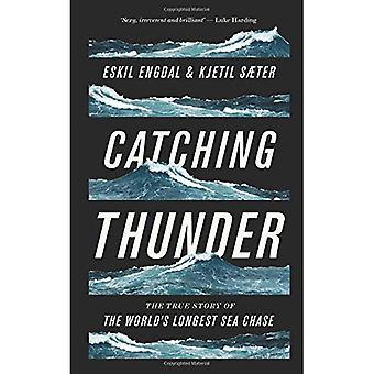 Fang von Thunder: Die wahre Geschichte der weltweit längste Meer Chase