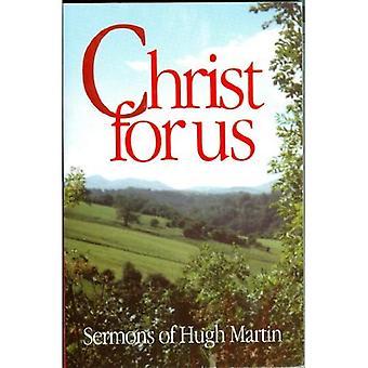 Kristus för oss: predikningar av Hugh Martin