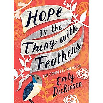 Hope is the Thing with Feathers: The Complete Poems of Emily Dickinson (Women's Voice)