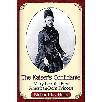 The Kaiser's Confidante: Mary Lee, the First American-Born Princess