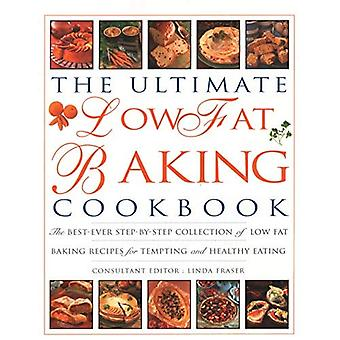 The Ultimate Low Fat Baking Cookbook: The best-ever step-by-step collection of recipes for tempting and healthy eating