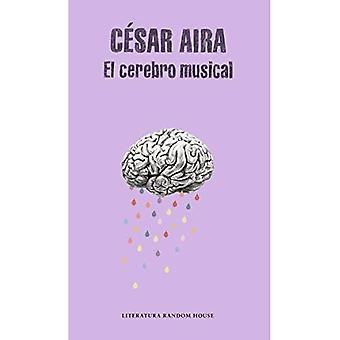 El Cerebro Musical / The Musical Brain: And Other Stories