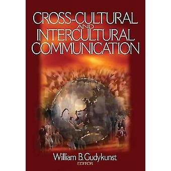 CrossCultural und interkulturelle Kommunikation von Gudykunst & William B.