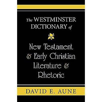 Le Westminster Dictionary of New Testament début Christian littérature rhétorique par AUNE & DAVID E