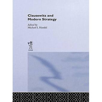 Clausewitz and Modern Strategy by Handel & Michael