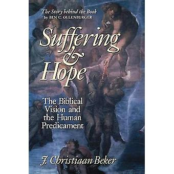 Suffering and Hope The Biblical Vision and the Human Predicament by Beker & Johan Christiaan