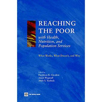 Reaching the Poor with Health Nutrition and Population Services What Works What Doesnt and Why by Gwatkin & Davidson R.