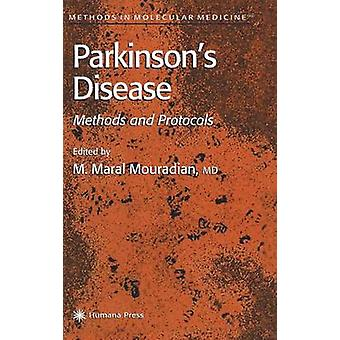 Parkinsons Disease Methods and Protocols by Mouradian & Maral M.