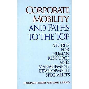 Mobilité des entreprises et des chemins d'accès aux études supérieurs pour les ressources humaines et spécialistes du développement gestion par Forbes & J. Benjamin