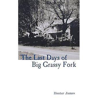 Gli ultimi giorni del grande forcella erbosa di James & Hunter