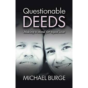 Twijfelachtige daden het maken van een stand voor gelijke liefde door Burge & Michael