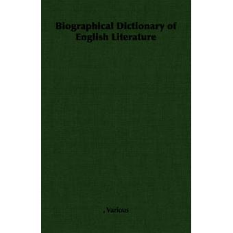 Biographical Dictionary of English Literature by Various &