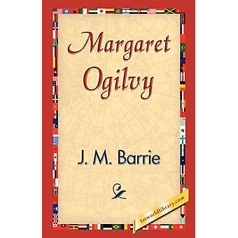 Margaret Ogilvy by Barrie & James Matthew