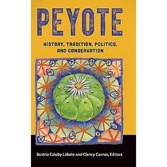 Peyote Geschichtspolitik Tradition und Erhaltung von Labate & Beatriz