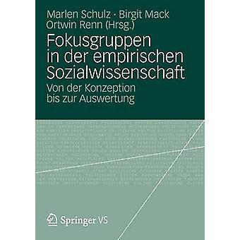 Fokusgruppen in der glänzte Sozialwissenschaft Von der Konzeption Bis Zur Auswertung von & Marlen Schulz