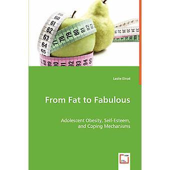 Da grasso a favoloso obesità adolescente autostima e meccanismi di Coping di Elrod & Leslie