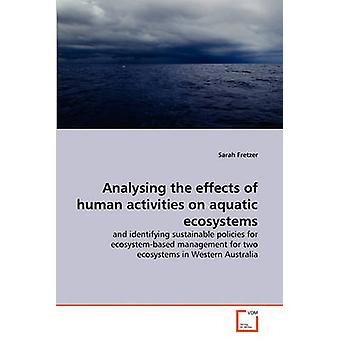 Analysing the effects of human activities on aquatic ecosystems by Fretzer & Sarah