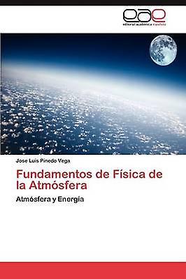 Funfemmestos de Fisica de La Atmosfera by Pinedo Vega Jose Luis