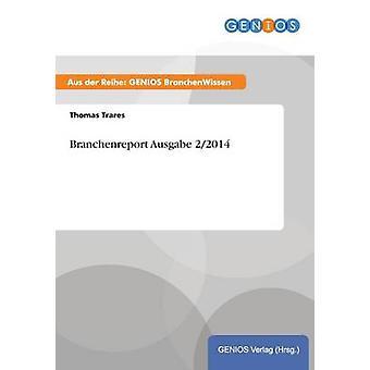 Branchenreport Ausgabe 22014 by Trares & Thomas