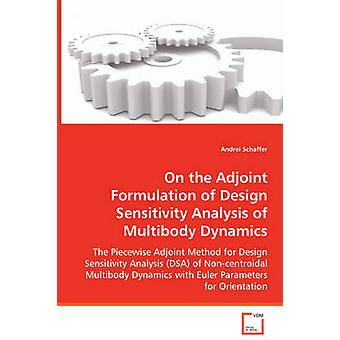 On the Adjoint Formulation of Design Sensitivity Analysis of Multibody Dynamics by Schaffer & Andrei