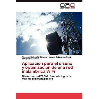 Aplicacin para el diseo y optimizacin de una red inalmbrica WiFi by Rafaniello Gambogi Florencia
