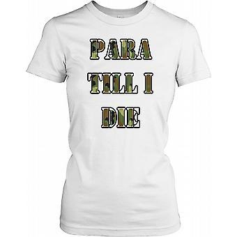 Para tills jag dör logotyp damer T Shirt